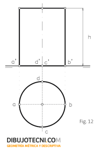 Cilindro recto y de revolución con la base contenida en el plano horizontal de proyección.